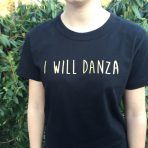 "T-Shirt Damen ""I WILL DANZA"""